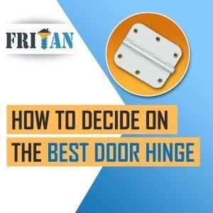 How to decide on the best door hinge