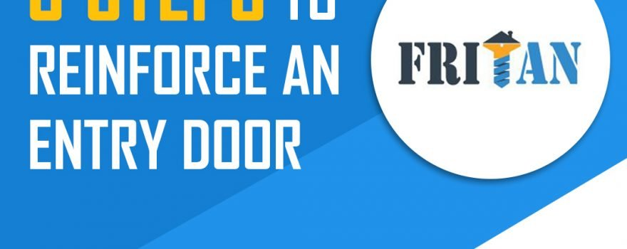 6 Steps To Reinforce An Entry Door