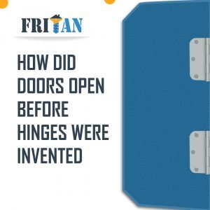 What was used before door hinges were invented